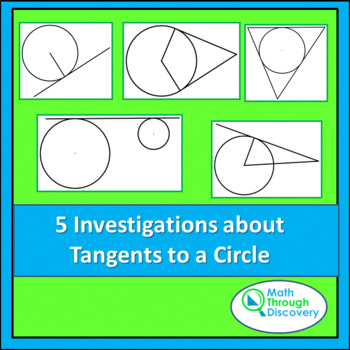 Geometry:  Five Investigations about Tangents to a Circle