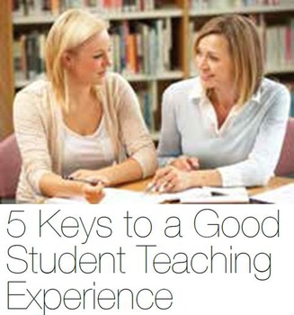 5 Keys to a Good Student Teaching Experience