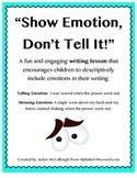 5 Lessons on Emotion in Writing- SHOW the emotion, don't tell it!