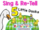 5 Little Ducks: Sing and Re-Tell
