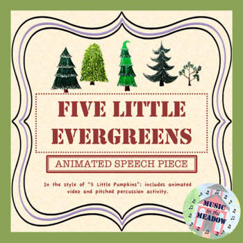 5 Little Evergreens:  An Animated Poem