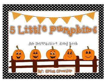 5 Little Pumpkins:  An Interactive Song Book