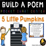 Build a Poem ~ Five Little Pumpkins Pocket Chart Center