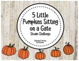 5 Little Pumpkins Sitting on a Gate Steam/Stem Challenge