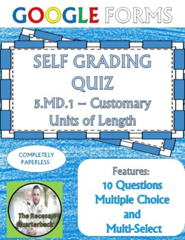Customary Length 5.MD.1 Self Grading Assessment Google Forms