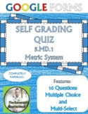 Metric System Conversions 5.MD.1 Self Grading Assessment Google Forms