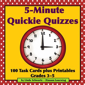 5-MINUTE QUICKIE QUIZZES  • Printables and Task Cards • Grades 3–5