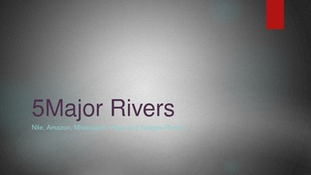 5 Major Rivers in the World - PowerPoint