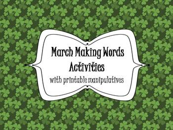5 March Making Words Activities