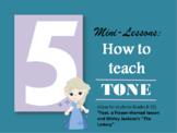 5 Mini-Lessons: How to Teach Tone