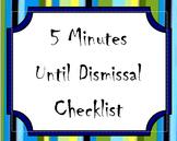 5 Minute Dismissal Checklist