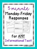 5 Minute Monday-Friday Responses for ANY Informational Text