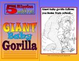 5 Minutes to WRITE! Giant Baby Gorilla