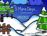 5 More Days...(until Christmas break) FREEBIE