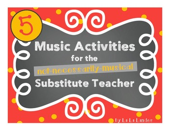 Sub Plans- 5 Music Activities for the Not-Necessarily-Musical Music Sub