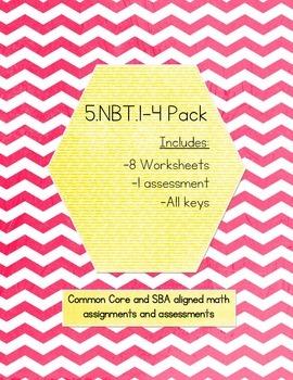5.NBT.1-4 BUNDLE - Common Core & SBA Aligned! 8 WS, 1 Assessment (KEYS INCLUDED)
