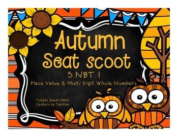 5.NBT.1 Autumn Seat Scoot Class Activity-Place Value & Mul