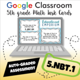 ⭐ SELF-GRADING ⭐ 5.NBT.1 Task Cards for Google Classroom™: Place Value