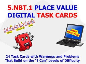 "5.NBT.1 ""PLACE VALUE"" DIGITAL TASK CARDS for the Digital Classroom"