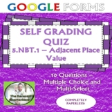 FREE Place Value Self Grading Assessment Google Forms 5.NBT.1