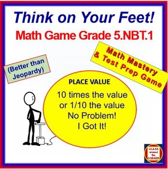 5.NBT.1 THINK ON YOUR FEET MATH! Interactive Test Prep Gam