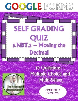 Moving the Decimal 5.NBT.2 Self Grading Assessment Google Forms