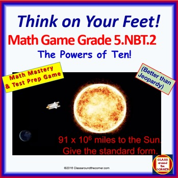 5.NBT.2 THINK ON YOUR FEET MATH! Interactive Test Prep Game—Super Power of Ten