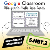 ⭐ GOOGLE CLASSROOM ⭐ 5.NBT.2 Task Cards: Multiply and Divide by Powers of 10