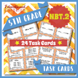 5.NBT.2 Task Cards ⭐ Multiplying and Dividing by Powers of 10 Centers