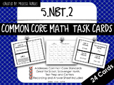 5.NBT.2 Task Cards Powers of 10 and Exponents