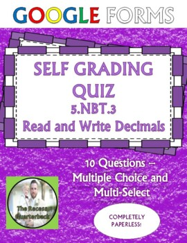 Read and Write Decimals 5.NBT.3 Self Grading Assessment Google Forms