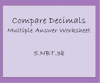 5.NBT.3b Compare Decimals Multiple Answer Worksheet