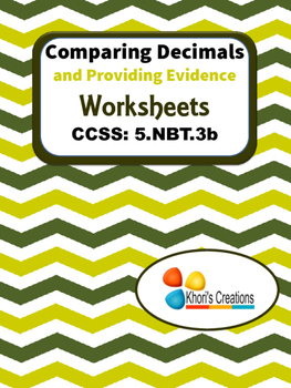 5.NBT.3b Comparing Decimals and Providing Evidence Worksheets