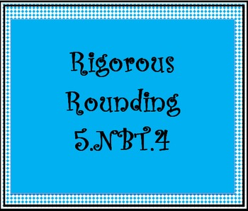 5.NBT.4 Rigorous Rounding Worksheet