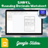 5.NBT.4-Rounding Decimals Worksheet Google Slides
