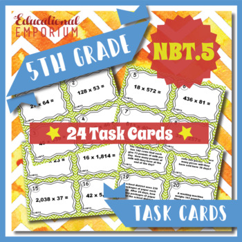 5.NBT.5 Task Cards 5.NBT.5 Multiplying Whole Numbers Task Cards - Multiplication