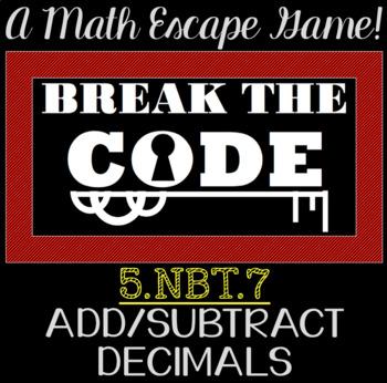 5.NBT.7 Add Subtract Decimals BREAK THE CODE (BREAKOUT Game) Activity