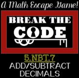 5.NBT.7 Add Subtract Decimals BREAK THE CODE (BREAKOUT Gam