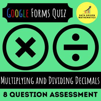 5.NBT.7 - Multiplying and Dividing Decimals Quiz (Google Forms + Paper)