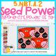 DIGITAL CENTER: SEED POWER 5.NBT.A.2