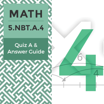 5.NBT.A.4 - Quiz A and Answer Guide