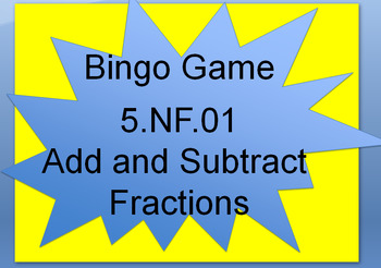 5.NF.01 Add and Subtract Fractions Bingo Games