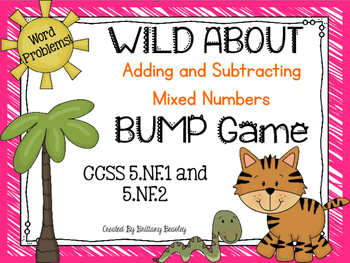 5.NF.1/5.NF.2 Wild About Adding and Subtracting Mixed Numbers BUMP Game