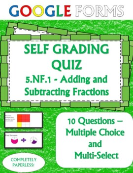 5.NF.1 Adding and Subtracting Fractions Self Grading Asses