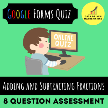 5.NF.1 - Adding and Subtracting Fractions with Unlike Denominators Quiz
