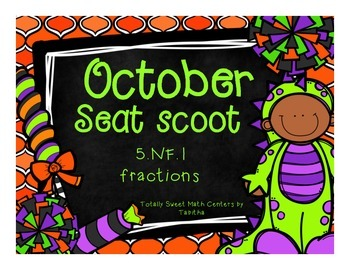 5.NF.1 October Seat Scoot Class Activity- -Fraction Equivalence and +/-