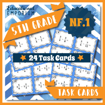 5.NF.1 Task Cards: Adding & Subtracting Fractions (Fifth-G