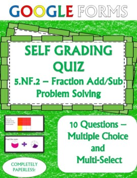 Add and Sub Fractions Word Problems 5.NF.2 Self Grading Assessment Google Forms