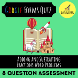 Adding and Subtracting Fractions Word Problems Quiz (Google Forms & Paper Form)