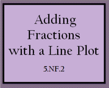 5.NF.2 Addition of Fractions using a Line Plot Worksheet